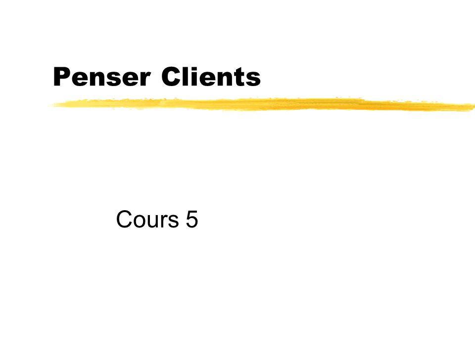 Penser Clients Cours 5
