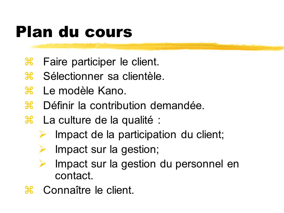 Plan du cours Faire participer le client. Sélectionner sa clientèle.