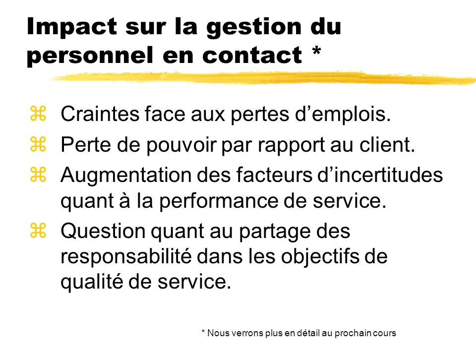Impact sur la gestion du personnel en contact *