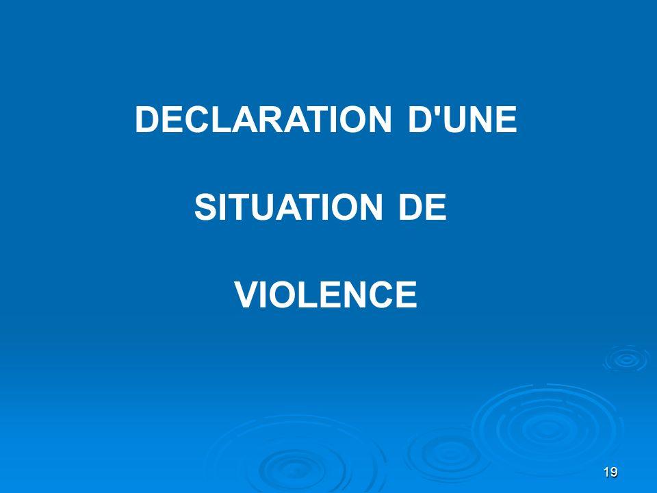 DECLARATION D UNE SITUATION DE VIOLENCE