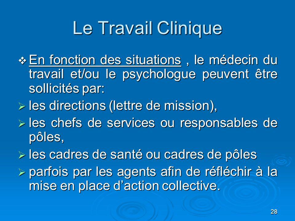 Le Travail Clinique En fonction des situations , le médecin du travail et/ou le psychologue peuvent être sollicités par: