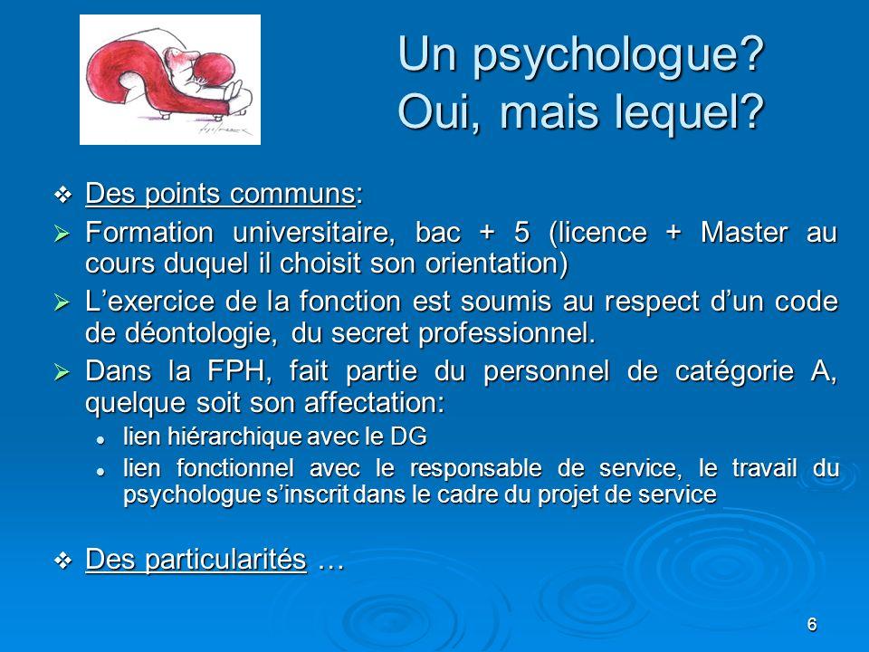 Un psychologue Oui, mais lequel
