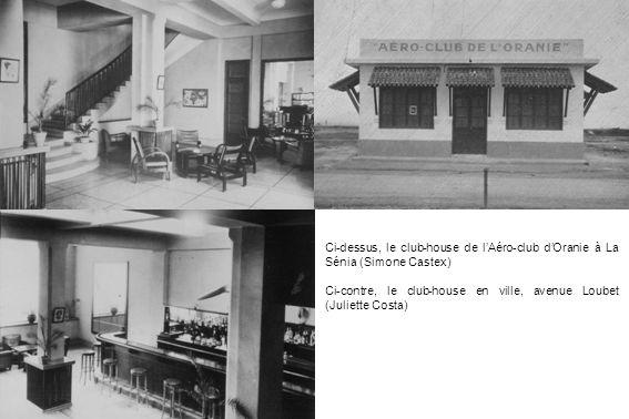 Ci-dessus, le club-house de l'Aéro-club d'Oranie à La Sénia (Simone Castex)