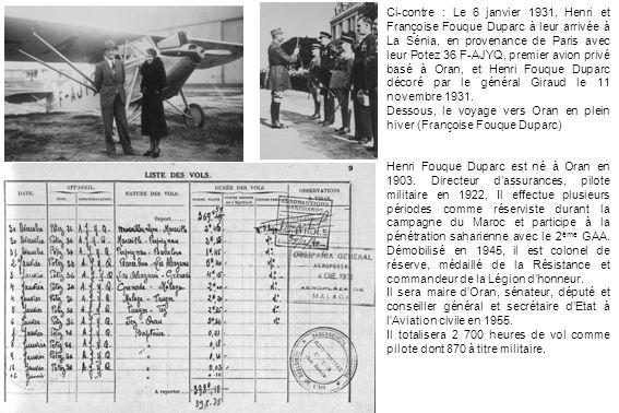 Ci-contre : Le 6 janvier 1931, Henri et Françoise Fouque Duparc à leur arrivée à La Sénia, en provenance de Paris avec leur Potez 36 F-AJYQ, premier avion privé basé à Oran, et Henri Fouque Duparc décoré par le général Giraud le 11 novembre 1931.