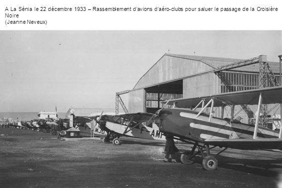 A La Sénia le 22 décembre 1933 – Rassemblement d'avions d'aéro-clubs pour saluer le passage de la Croisière Noire