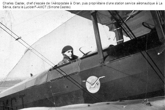 Charles Castex, chef d'escale de l'Aéropostale à Oran, puis propriétaire d'une station service aéronautique à La Sénia, dans le Luciole F-AMCT (Simone Castex)