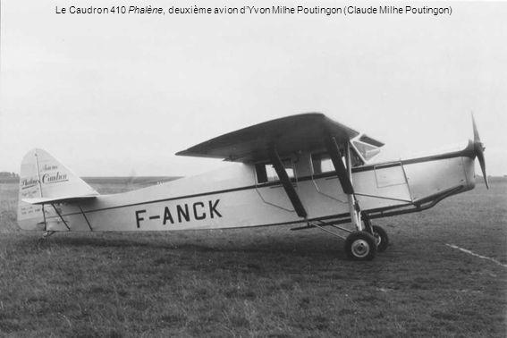 Le Caudron 410 Phalène, deuxième avion d'Yvon Milhe Poutingon (Claude Milhe Poutingon)