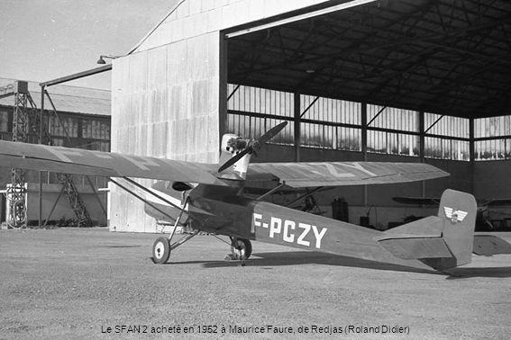 Le SFAN 2 acheté en 1952 à Maurice Faure, de Redjas (Roland Didier)