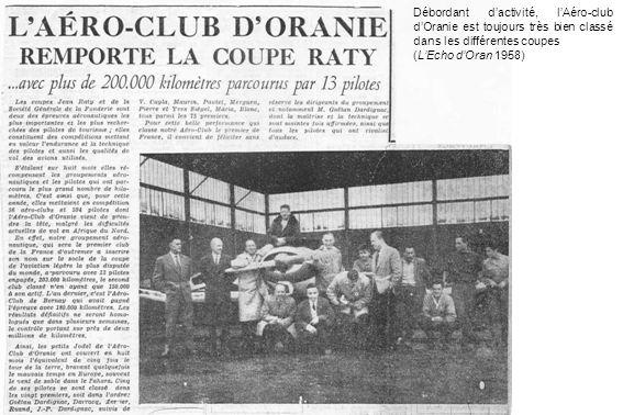 Débordant d'activité, l'Aéro-club d'Oranie est toujours très bien classé dans les différentes coupes