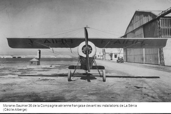 Morane-Saulnier 35 de la Compagnie aérienne française devant les installations de La Sénia
