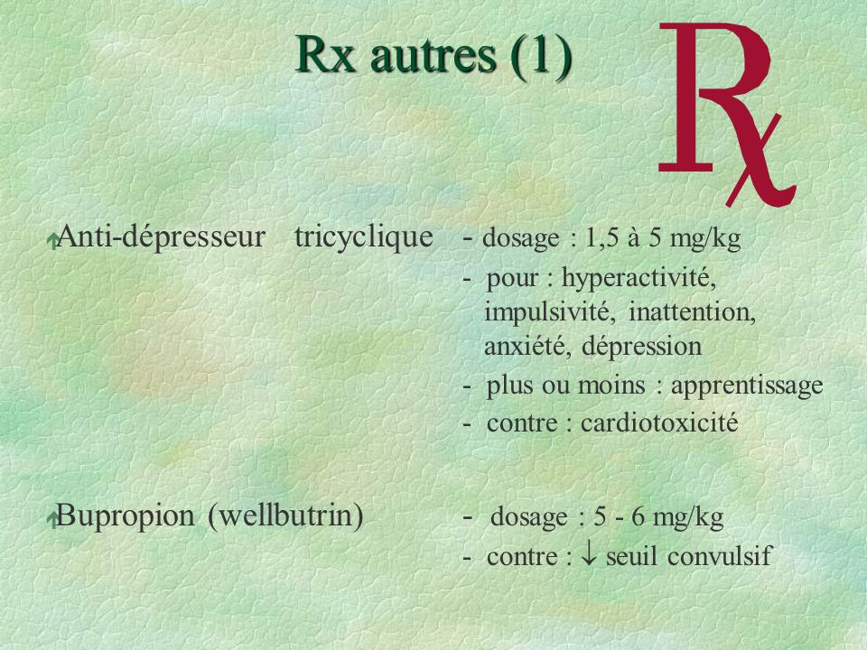Rx autres (1) Anti-dépresseur tricyclique - dosage : 1,5 à 5 mg/kg