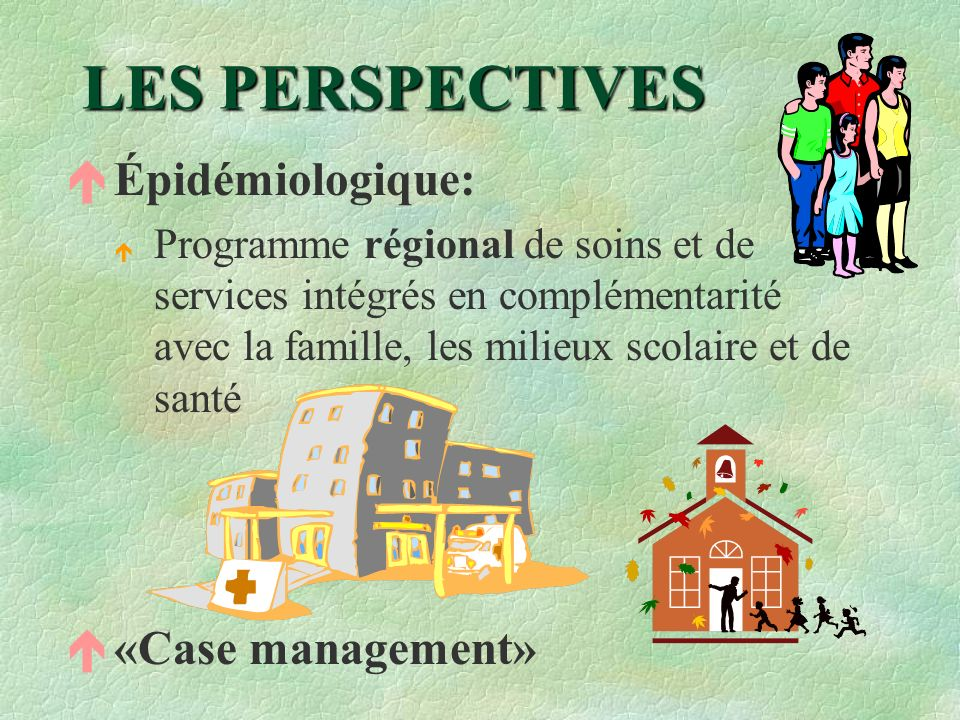 LES PERSPECTIVES Épidémiologique: «Case management»