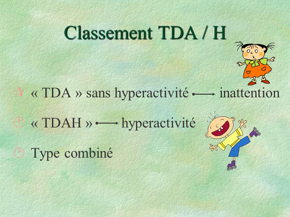 Classement TDA / H « TDA » sans hyperactivité inattention