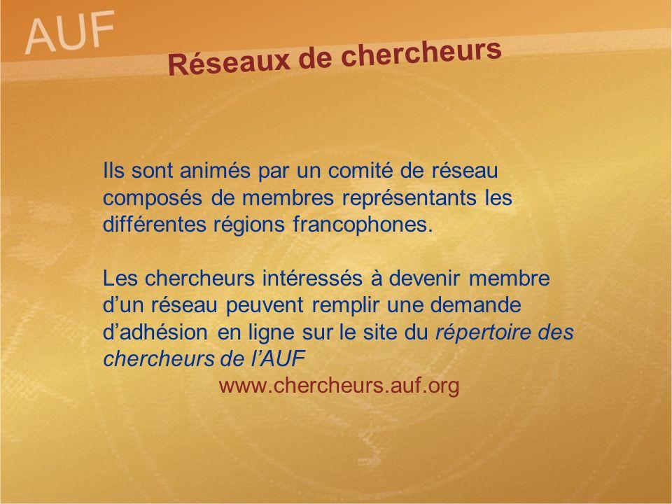 Réseaux de chercheurs Ils sont animés par un comité de réseau composés de membres représentants les différentes régions francophones.
