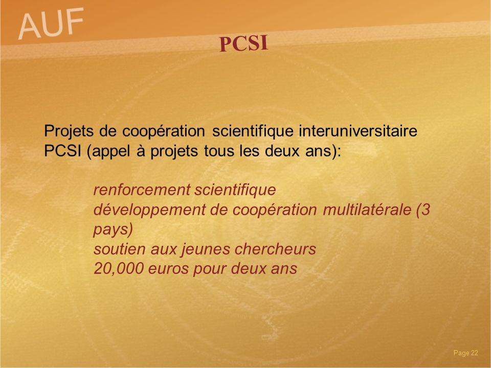 PCSI Projets de coopération scientifique interuniversitaire PCSI (appel à projets tous les deux ans):