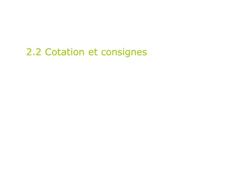 2.2 Cotation et consignes