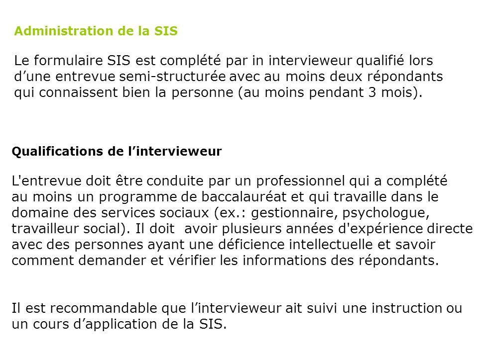 Le formulaire SIS est complété par in intervieweur qualifié lors