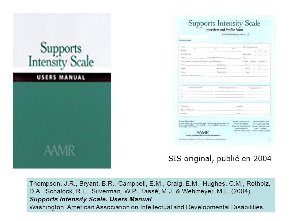 SIS original, publié en 2004 Thompson, J.R., Bryant, B.R., Campbell, E.M., Craig, E.M., Hughes, C.M., Rotholz,