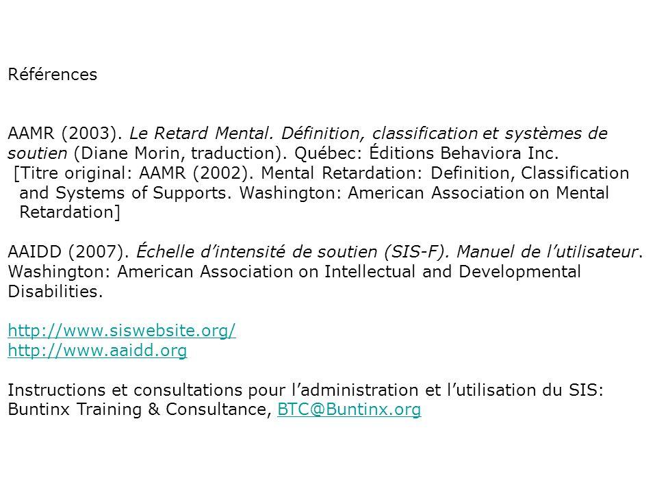 Références AAMR (2003). Le Retard Mental. Définition, classification et systèmes de.