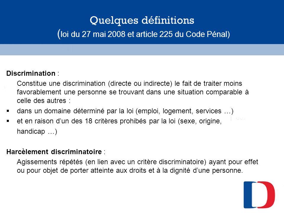 Quelques définitions (loi du 27 mai 2008 et article 225 du Code Pénal)