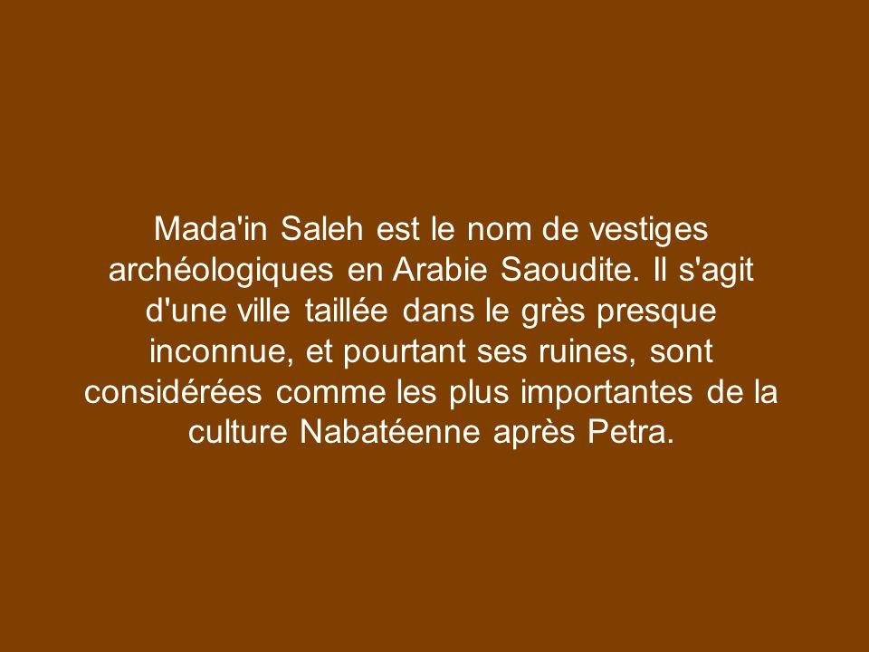 Mada in Saleh est le nom de vestiges archéologiques en Arabie Saoudite