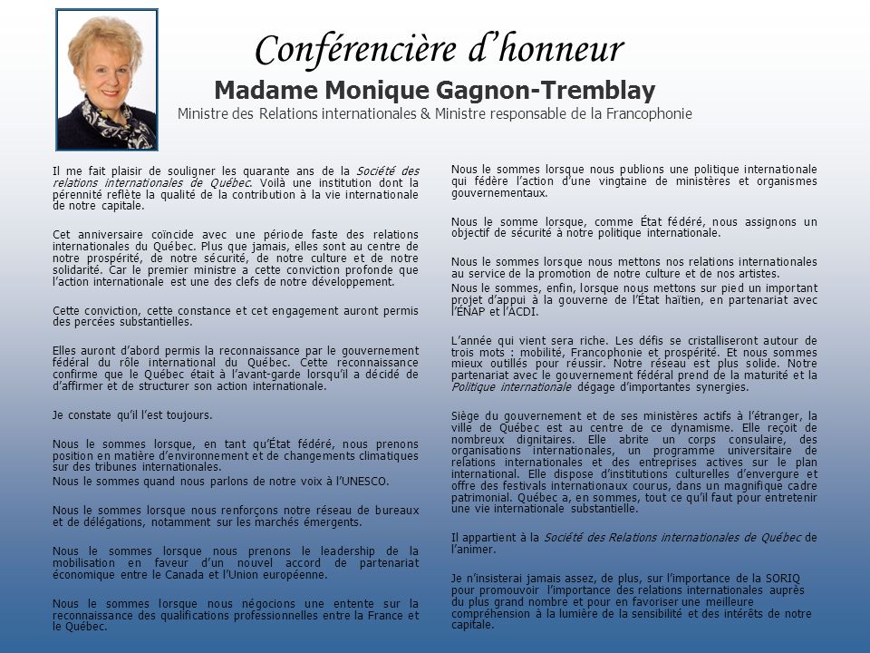 Conférencière d'honneur Madame Monique Gagnon-Tremblay Ministre des Relations internationales & Ministre responsable de la Francophonie
