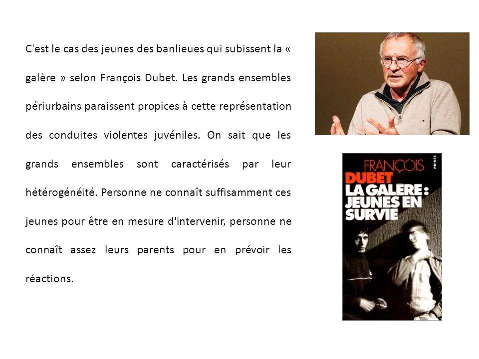 C est le cas des jeunes des banlieues qui subissent la « galère » selon François Dubet.