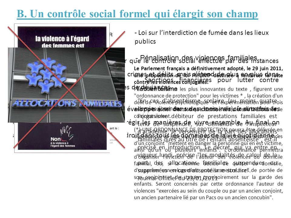 B. Un contrôle social formel qui élargit son champ