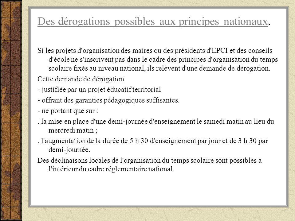 Des dérogations possibles aux principes nationaux.