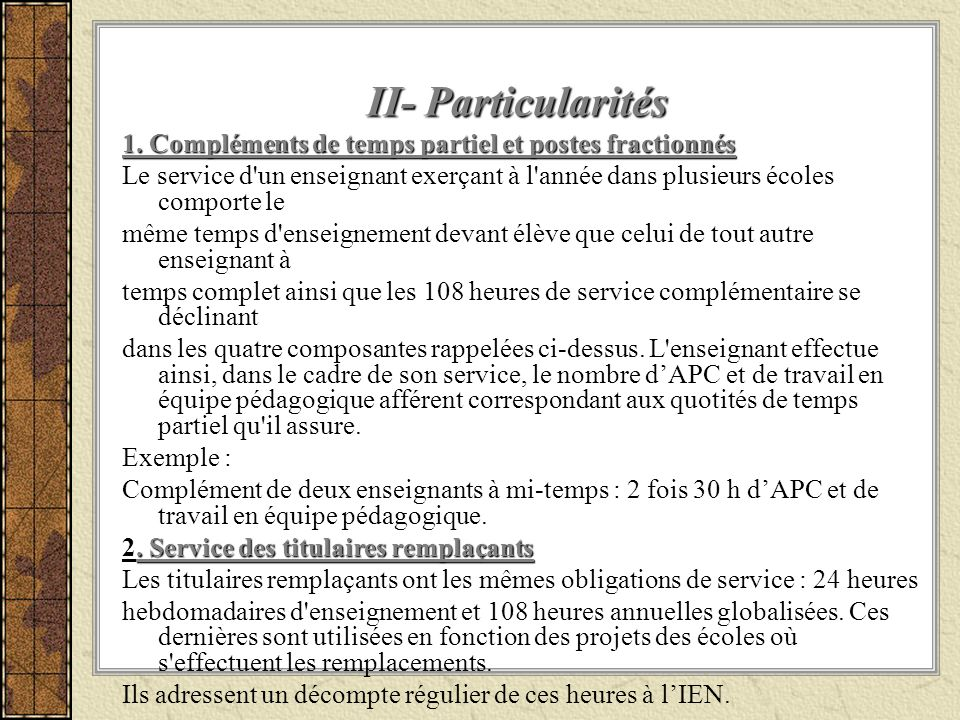 II- Particularités 1. Compléments de temps partiel et postes fractionnés.