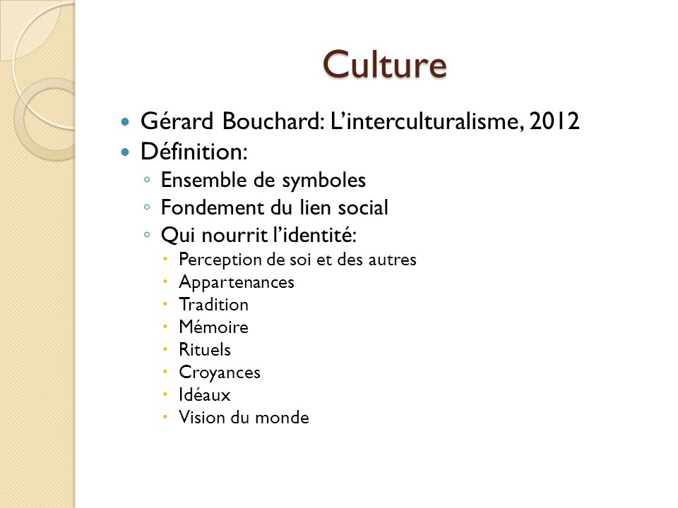 Culture Gérard Bouchard: L'interculturalisme, 2012 Définition: