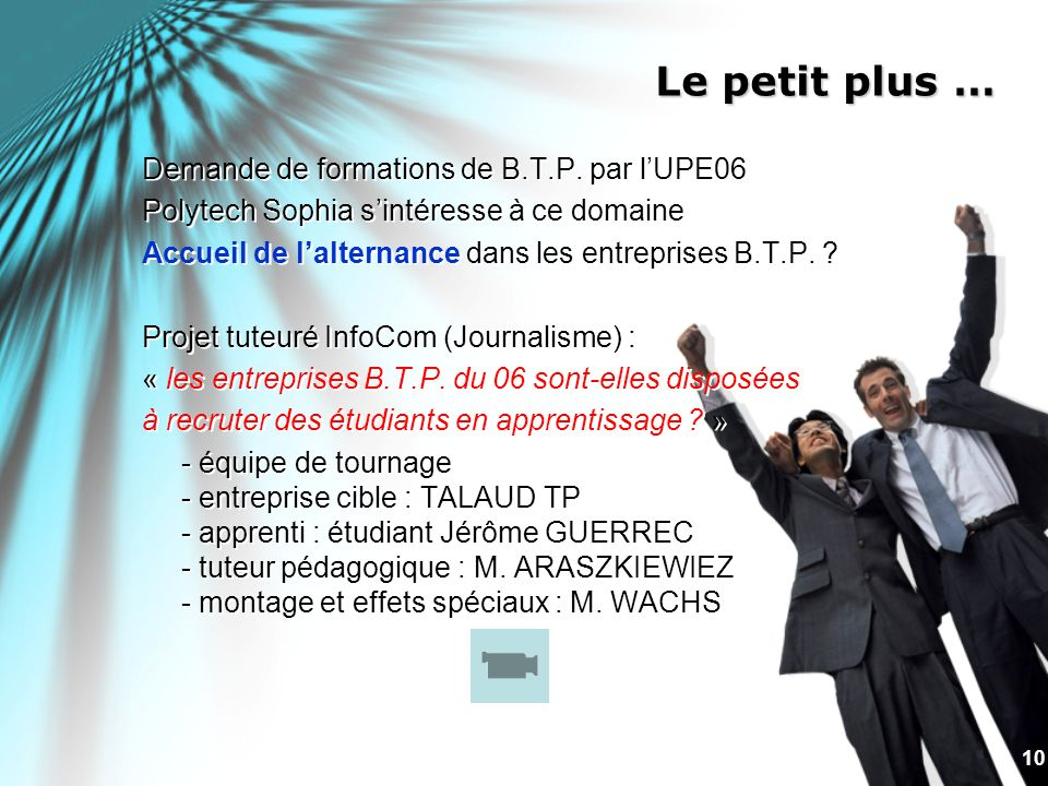 Le petit plus … Demande de formations de B.T.P. par l'UPE06