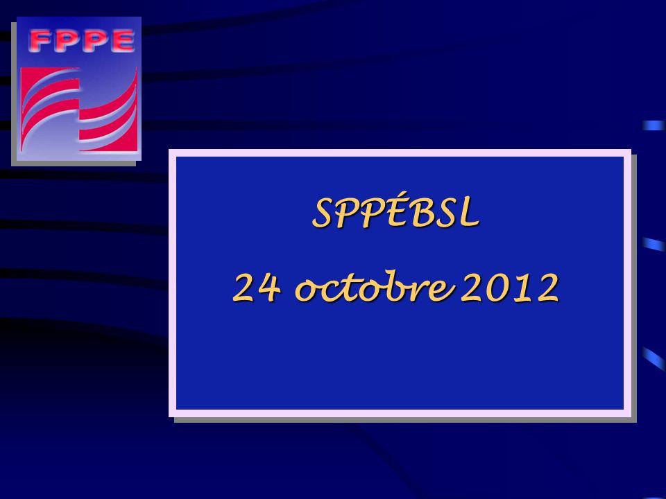 SPPÉBSL 24 octobre 2012 PROFIL DE LA FPPE 24 octobre 2012