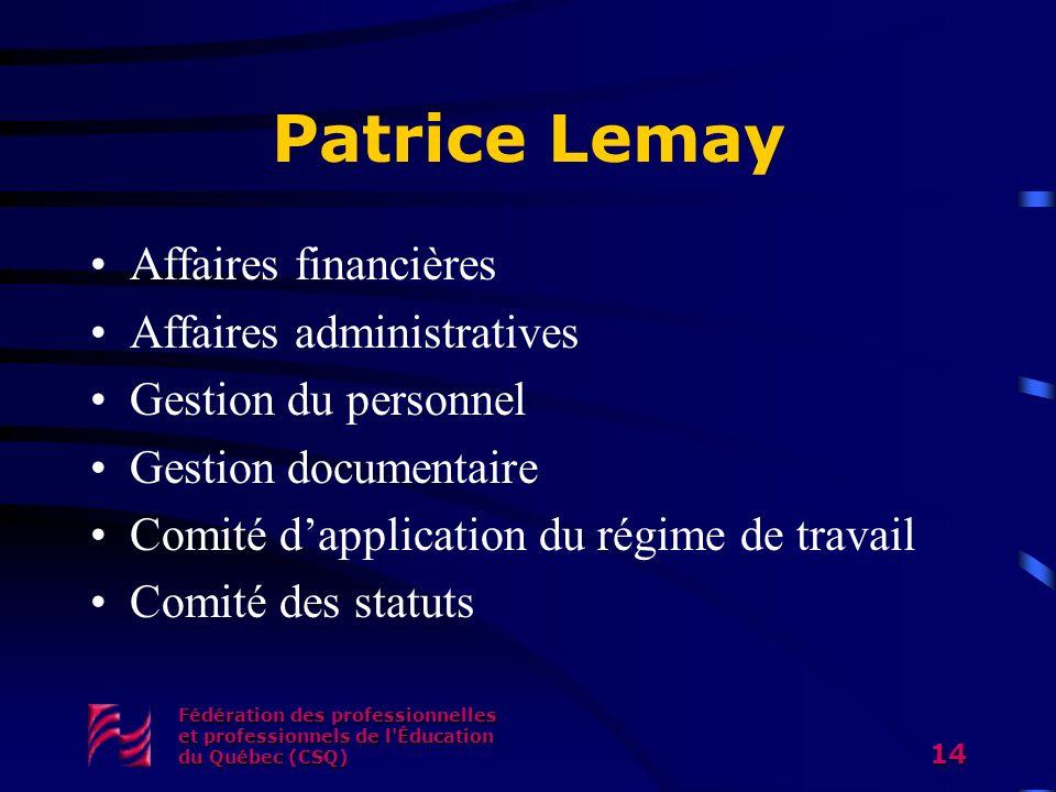 Patrice Lemay Affaires financières Affaires administratives
