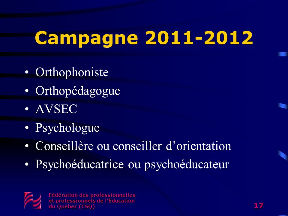 Campagne 2011-2012 Orthophoniste Orthopédagogue AVSEC Psychologue
