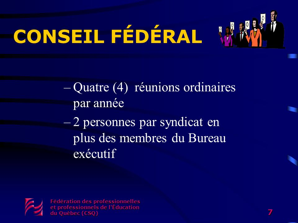 CONSEIL FÉDÉRAL Quatre (4) réunions ordinaires par année