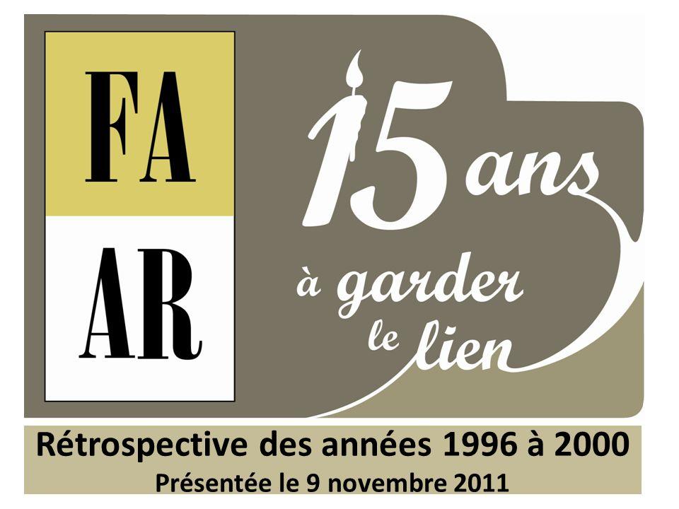Rétrospective des années 1996 à 2000 Présentée le 9 novembre 2011
