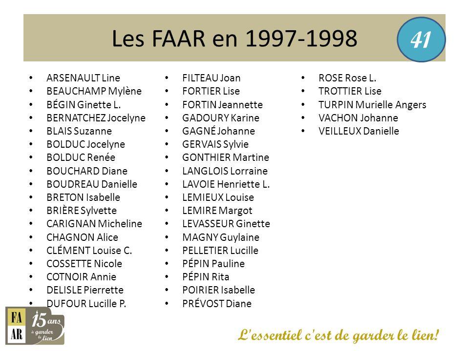 Les FAAR en 1997-1998 41 L essentiel c est de garder le lien!