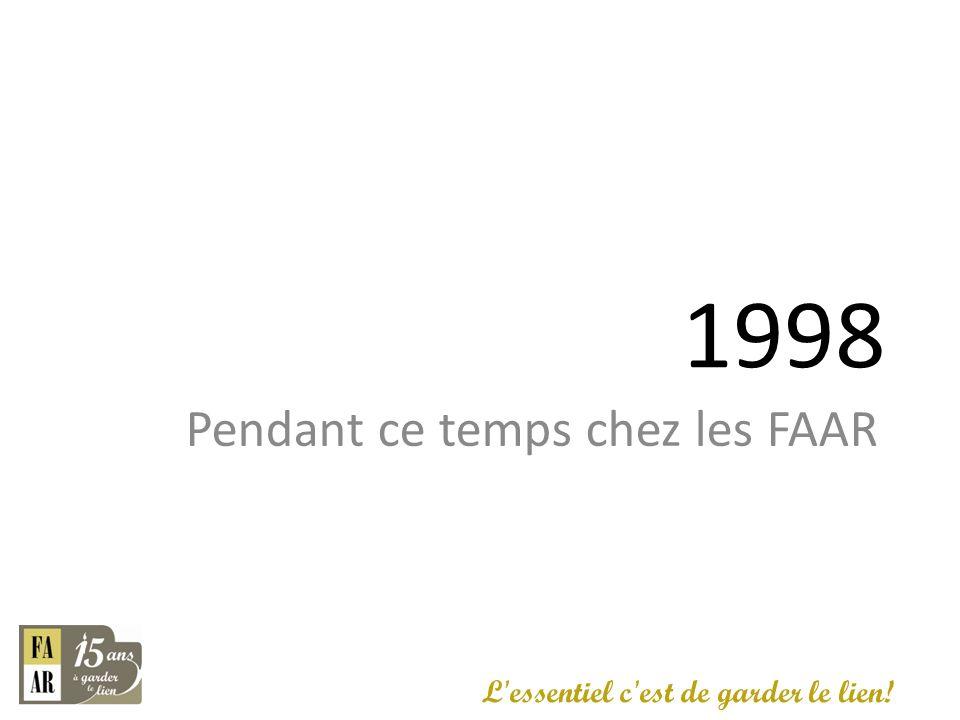 1998 Pendant ce temps chez les FAAR