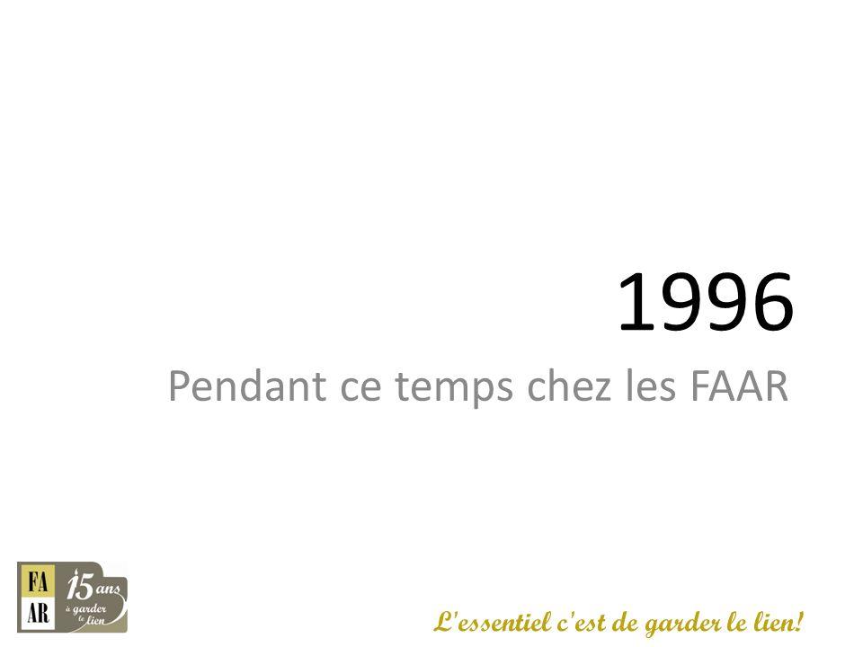 1996 Pendant ce temps chez les FAAR