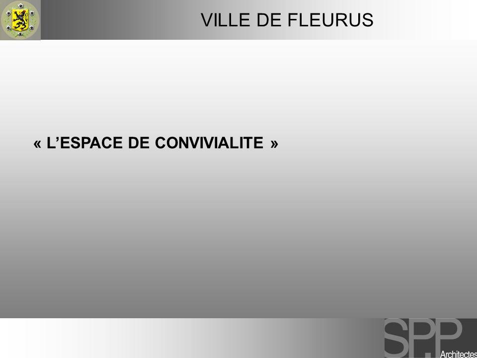 VILLE DE FLEURUS « L'ESPACE DE CONVIVIALITE » 1