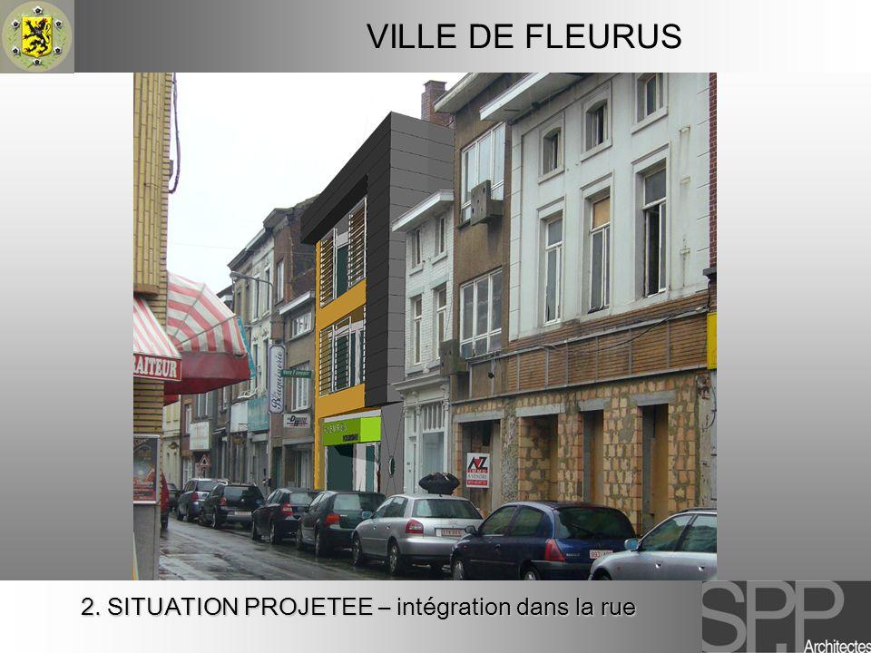 VILLE DE FLEURUS 2. SITUATION PROJETEE – intégration dans la rue 20