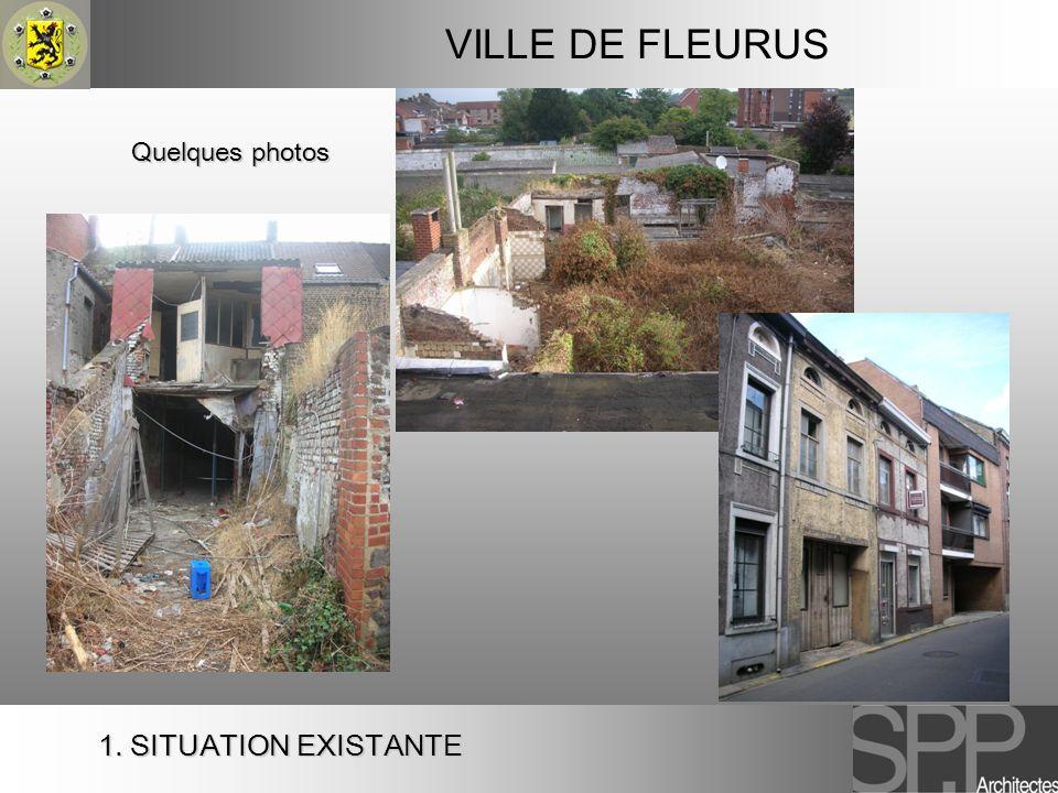 VILLE DE FLEURUS Quelques photos 1. SITUATION EXISTANTE