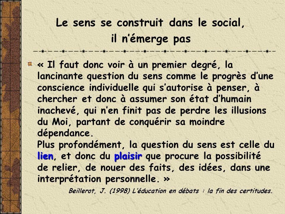 Le sens se construit dans le social,