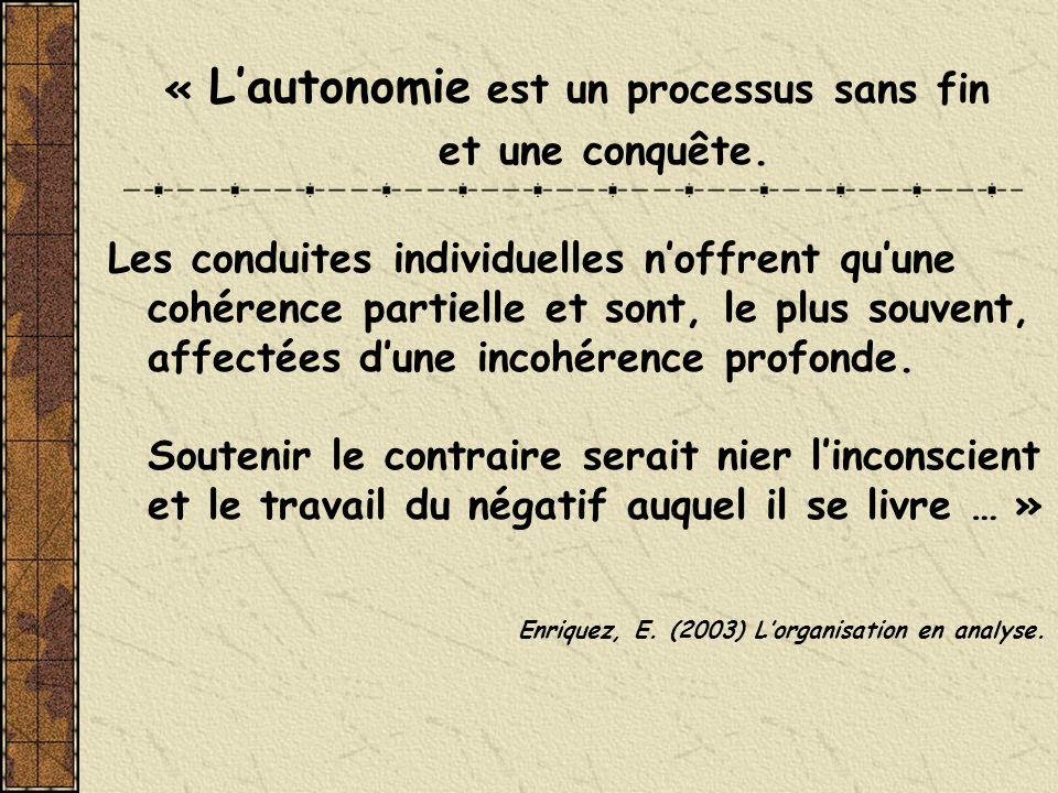 « L'autonomie est un processus sans fin