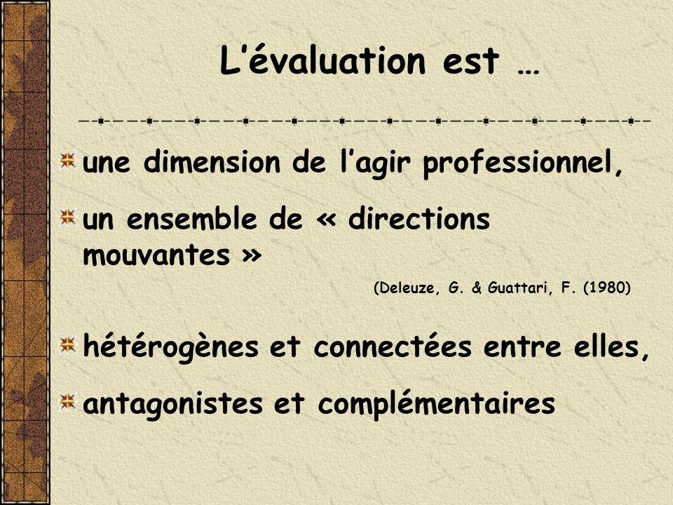 L'évaluation est … une dimension de l'agir professionnel,