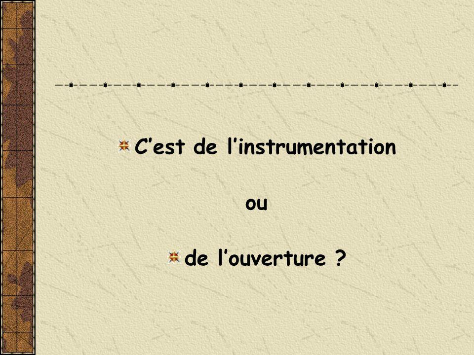 C'est de l'instrumentation