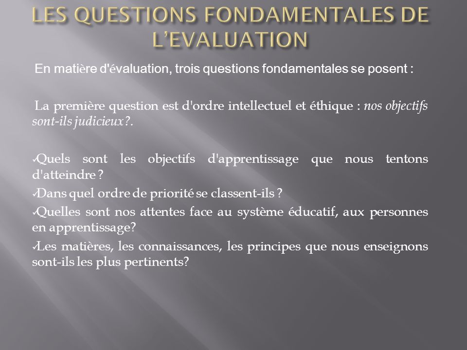 LES QUESTIONS FONDAMENTALES DE L'EVALUATION