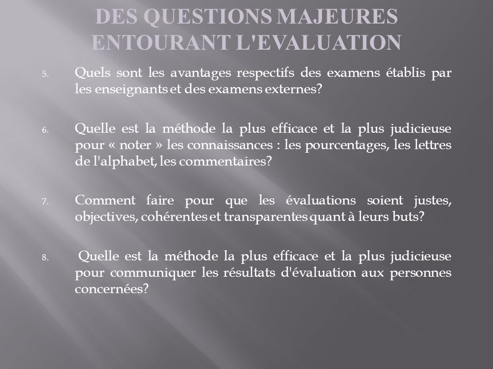 DES QUESTIONS MAJEURES ENTOURANT L EVALUATION