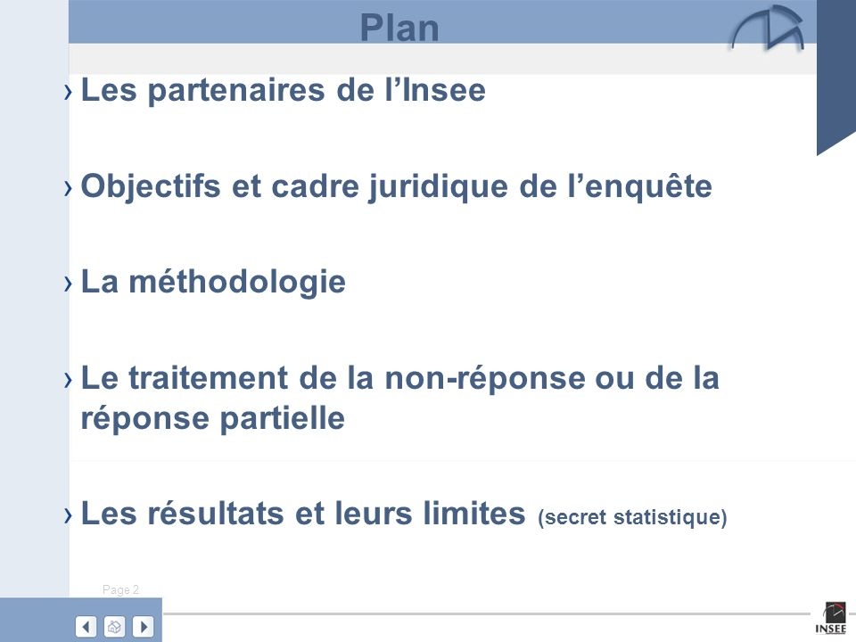 Les partenaires de l'Insee Objectifs et cadre juridique de l'enquête